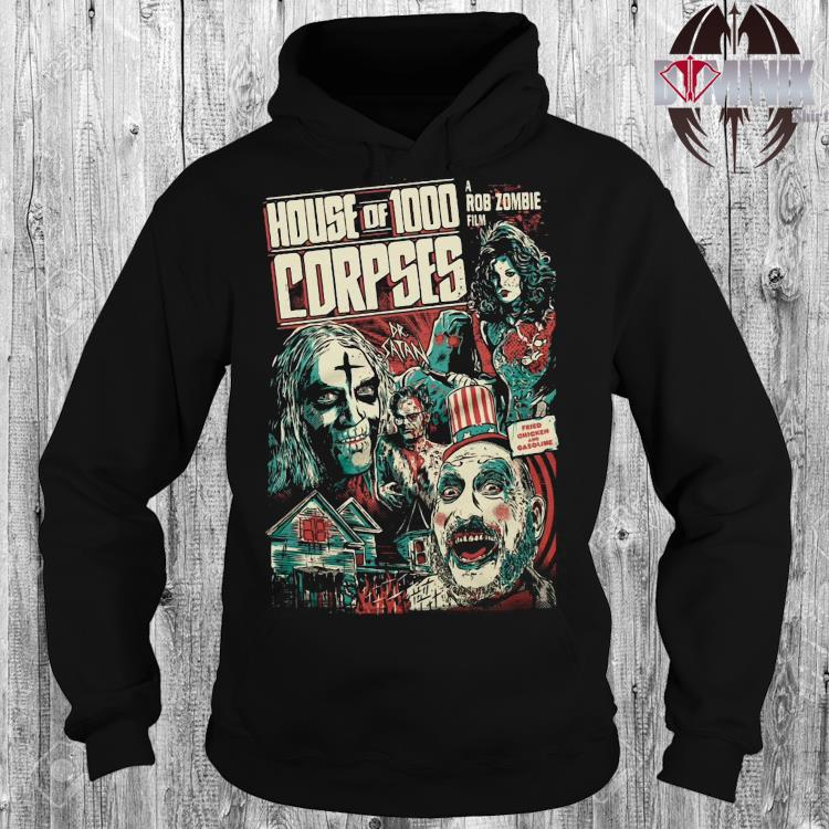 House Of 1000 Corpses A Rob Zombie Film Shirt hoodie