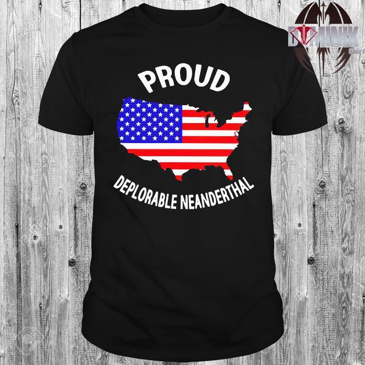 Proud Deplorable Neanderthal Shirt